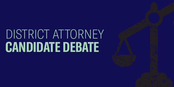 District Attorney Candidate Debate in green letters